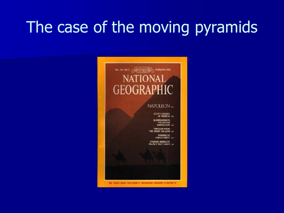 The case of the moving pyramids