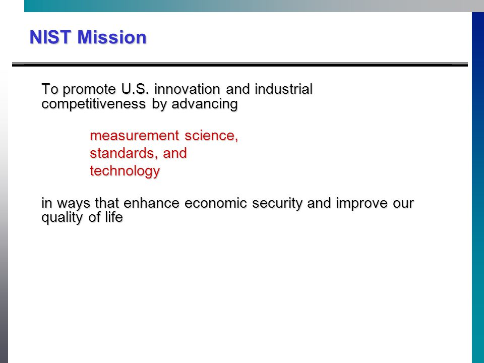 NIST Mission To promote U.S.