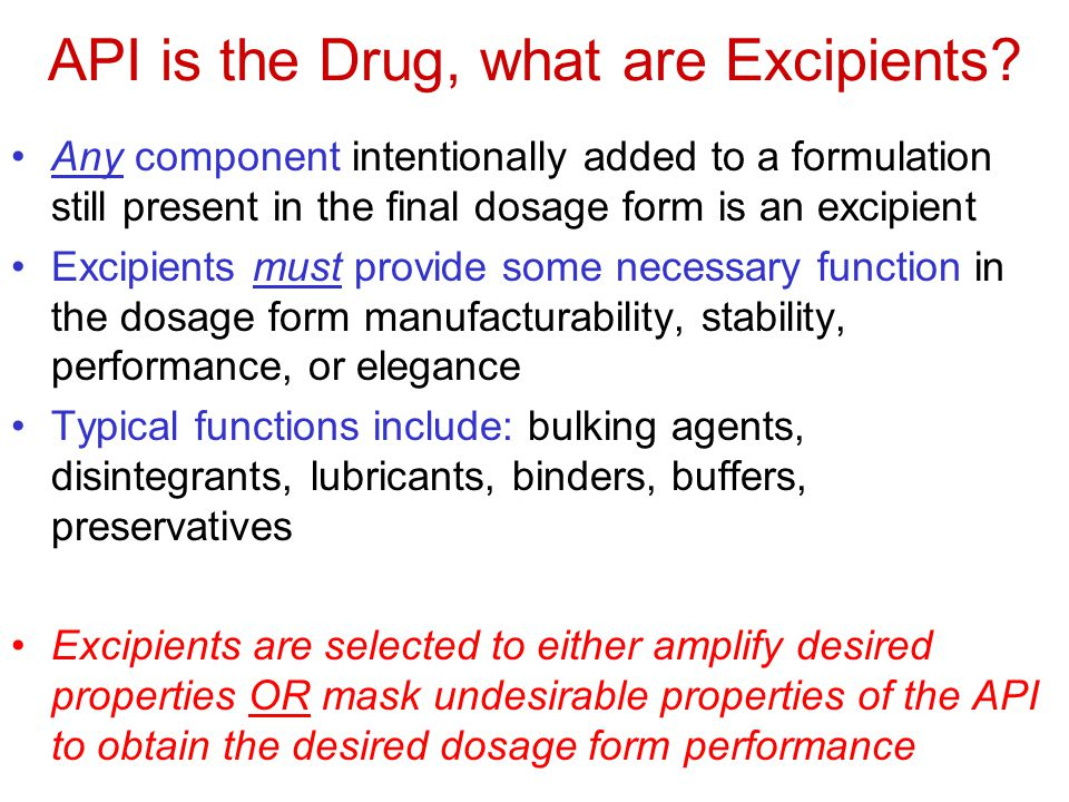 API is the Drug, what are Excipients.
