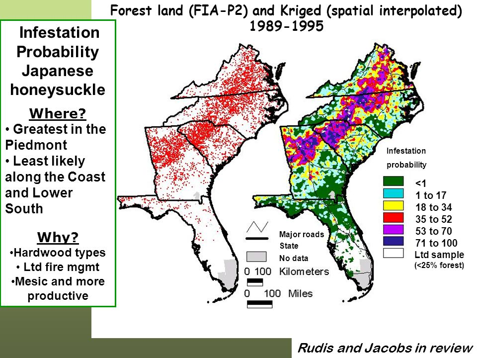 <1 1 to 17 18 to 34 35 to 52 53 to 70 71 to 100 Ltd sample (<25% forest) No data Major roads State Rudis and Jacobs in review Forest land (FIA-P2) and Kriged (spatial interpolated) 1989-1995 Infestation Probability Japanese honeysuckle Where.