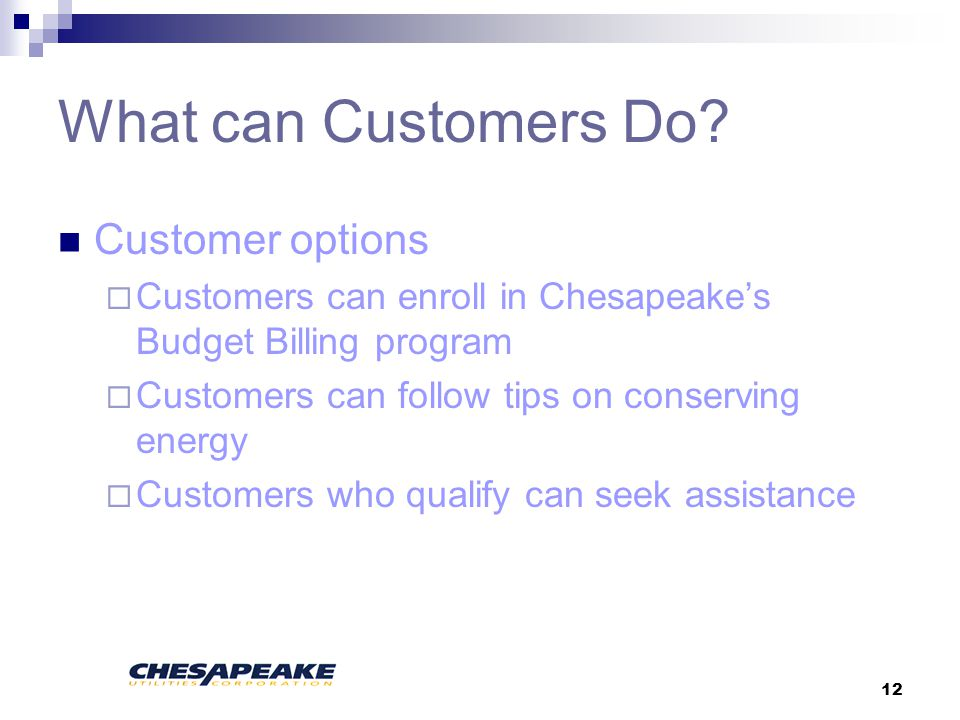 12 What can Customers Do.
