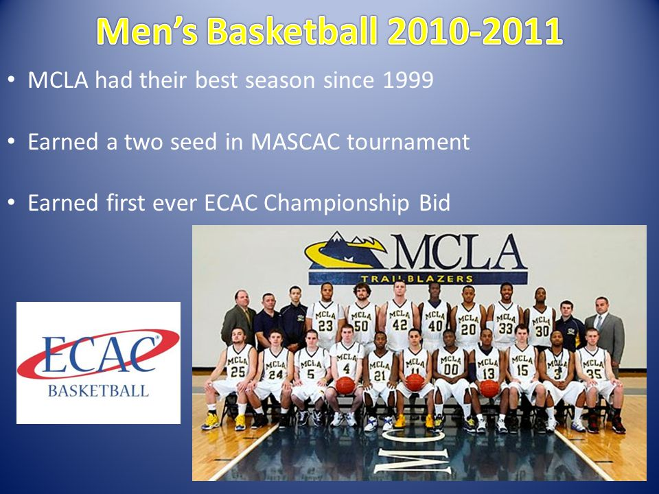 MCLA had their best season since 1999 Earned a two seed in MASCAC tournament Earned first ever ECAC Championship Bid