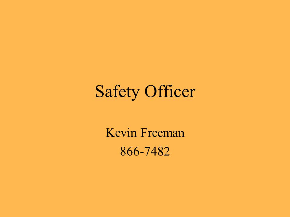 Safety Officer Kevin Freeman 866-7482
