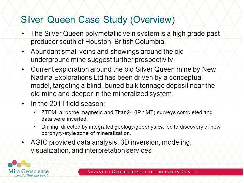 Silver Queen Case Study (Overview) The Silver Queen polymetallic vein system is a high grade past producer south of Houston, British Columbia.