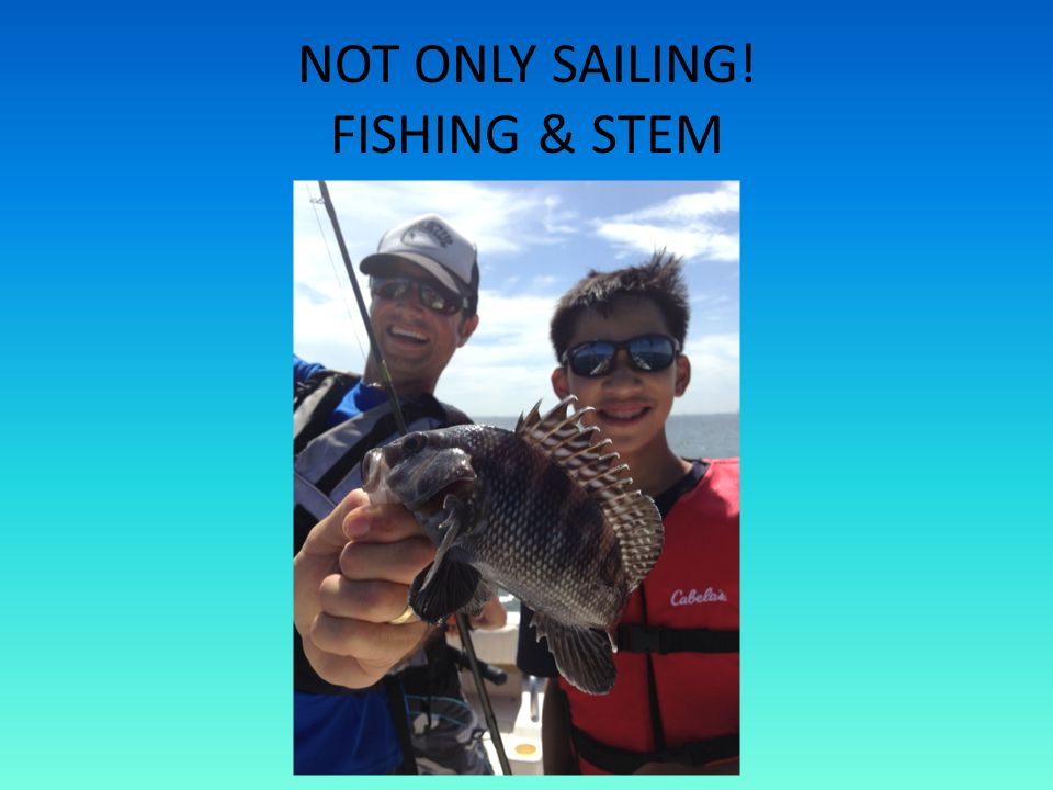 NOT ONLY SAILING! FISHING & STEM