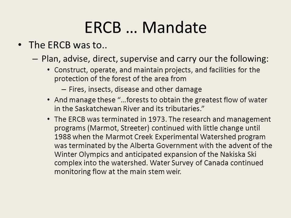 ERCB … Mandate The ERCB was to..