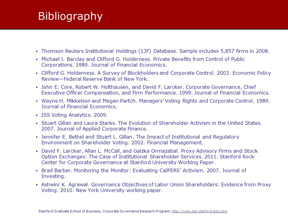 Stanford Graduate School of Business, Corporate Governance Research Program, http://www.gsb.stanford.edu/cgrphttp://www.gsb.stanford.edu/cgrp Bibliography Thomson Reuters Institutional Holdings (13F) Database.