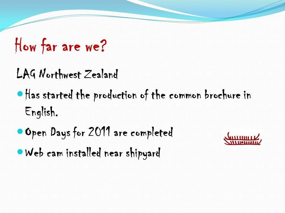 How far are we. LAG Northwest Zealand Has started the production of the common brochure in English.