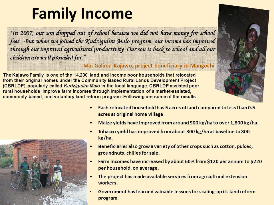 Family Income In 2007, our son dropped out of school because we did not have money for school fees.