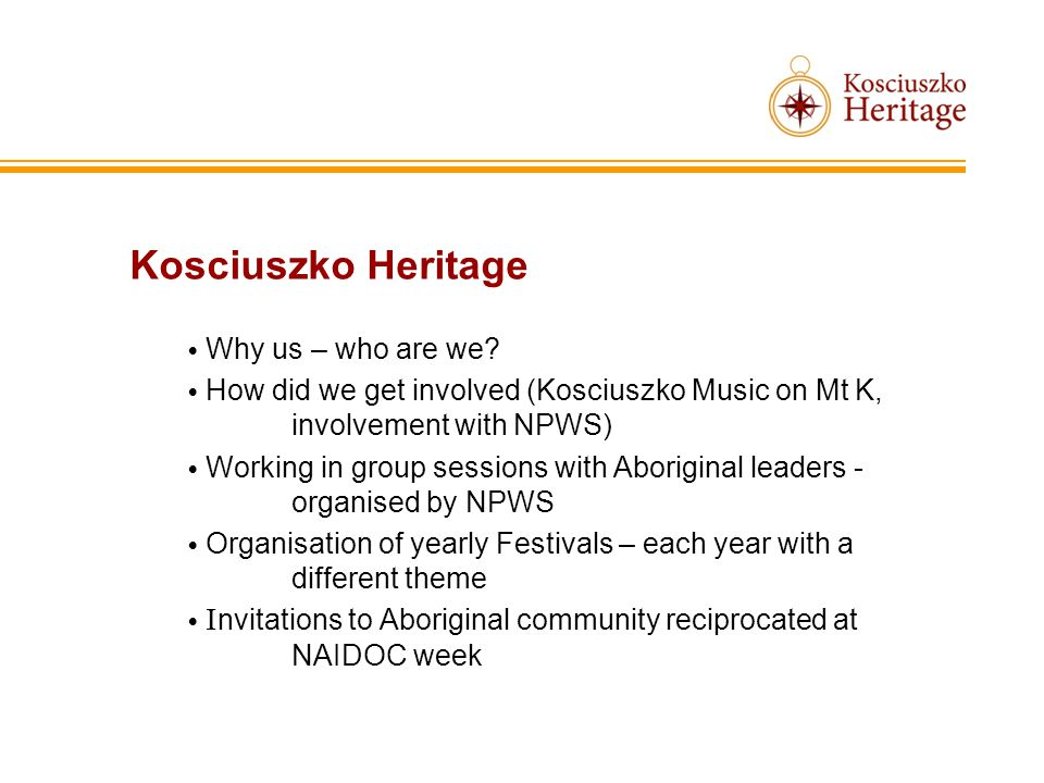 Kosciuszko Heritage Why us – who are we.