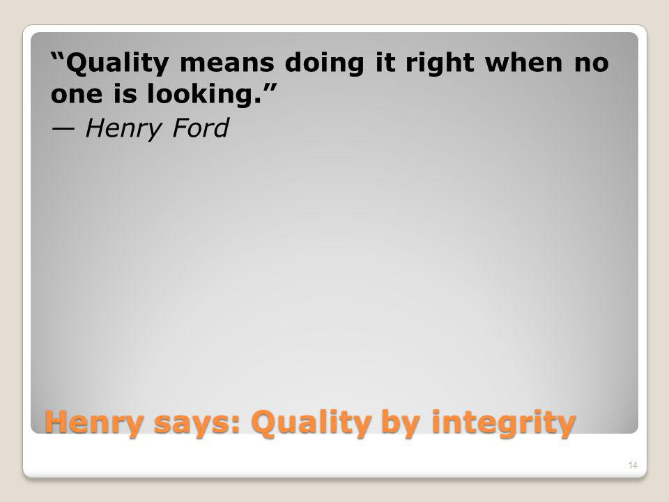 Conventional wisdom says: Of course we want quality.