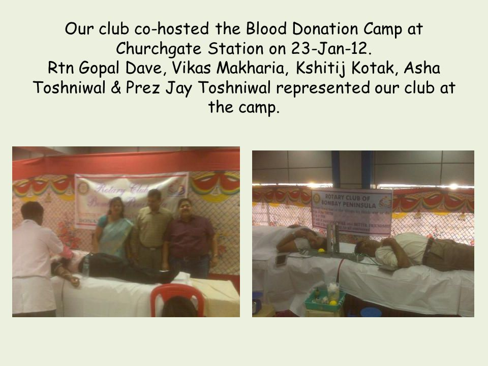 Our club co-hosted the Blood Donation Camp at Churchgate Station on 23-Jan-12.