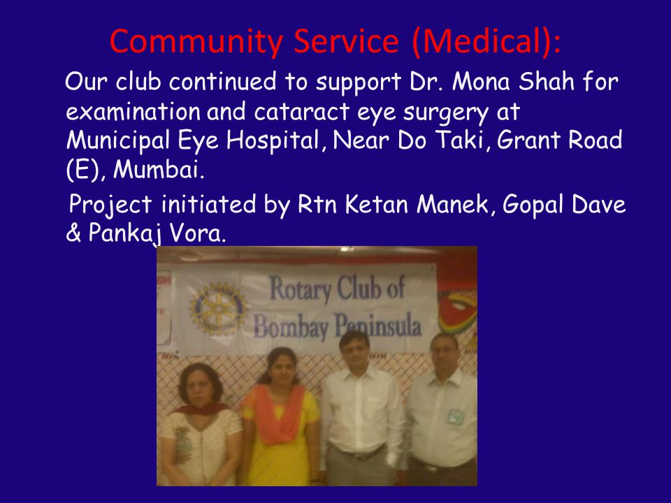 Community Service (Medical): Our club continued to support Dr.