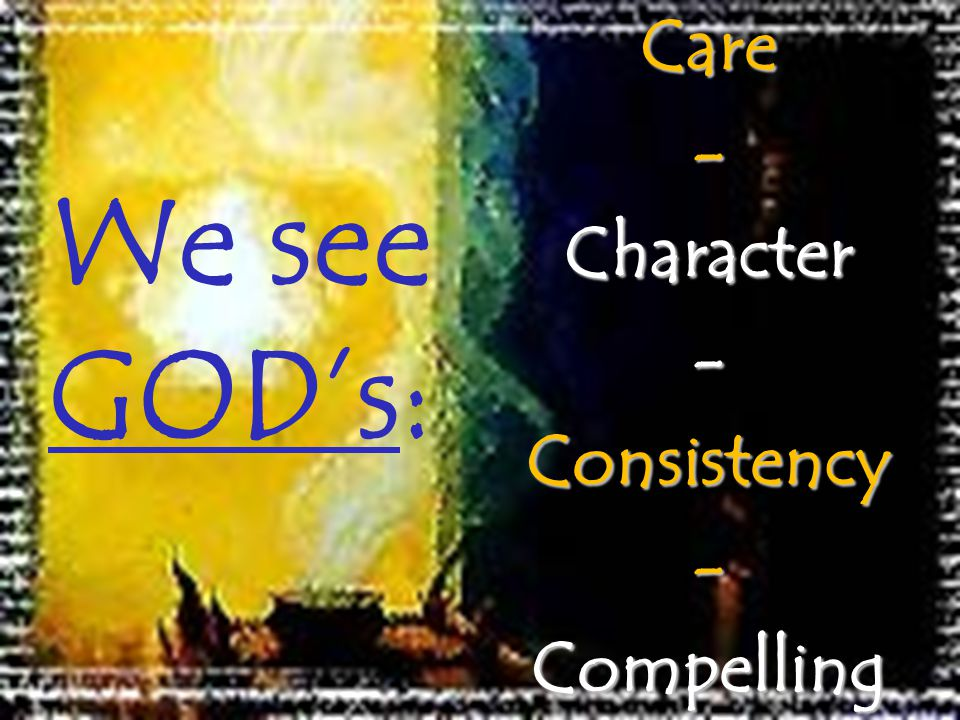 We see GODs:Care-Character-Consistency-Compelling