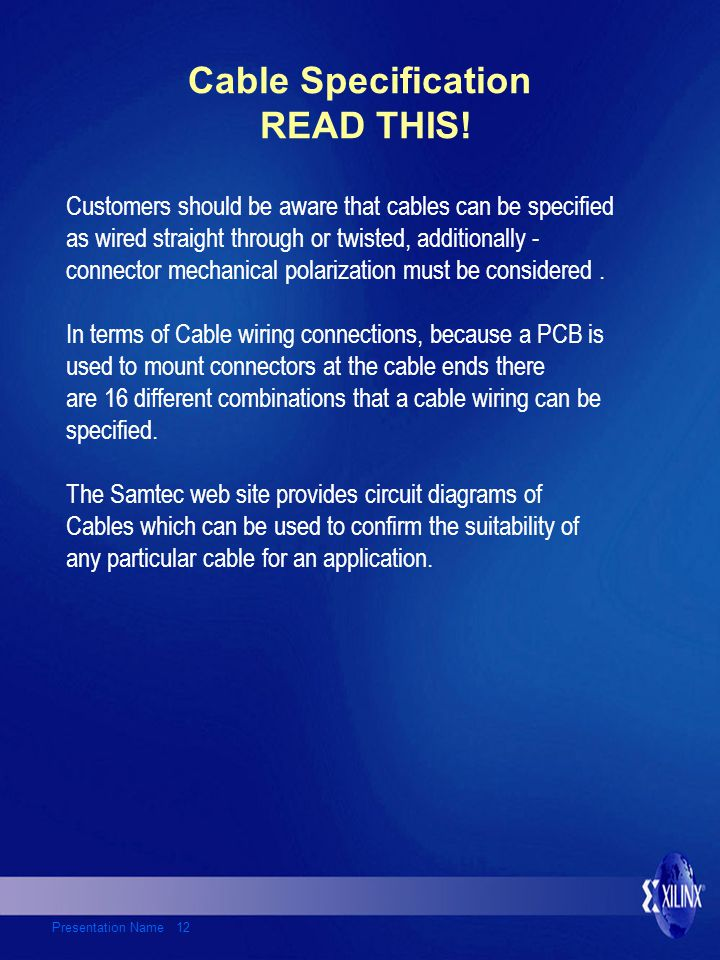Presentation Name 12 Cable Specification READ THIS.