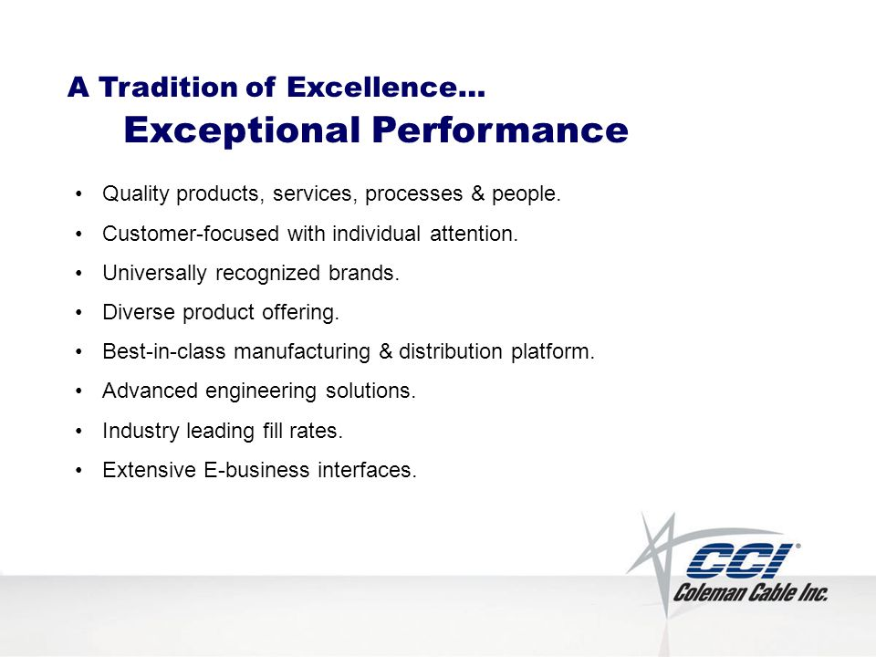 Quality products, services, processes & people. Customer-focused with individual attention.