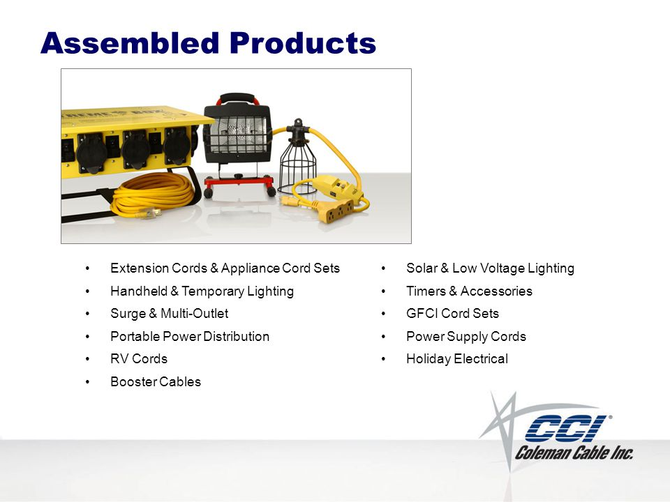Assembled Products Extension Cords & Appliance Cord Sets Handheld & Temporary Lighting Surge & Multi-Outlet Portable Power Distribution RV Cords Booster Cables Solar & Low Voltage Lighting Timers & Accessories GFCI Cord Sets Power Supply Cords Holiday Electrical