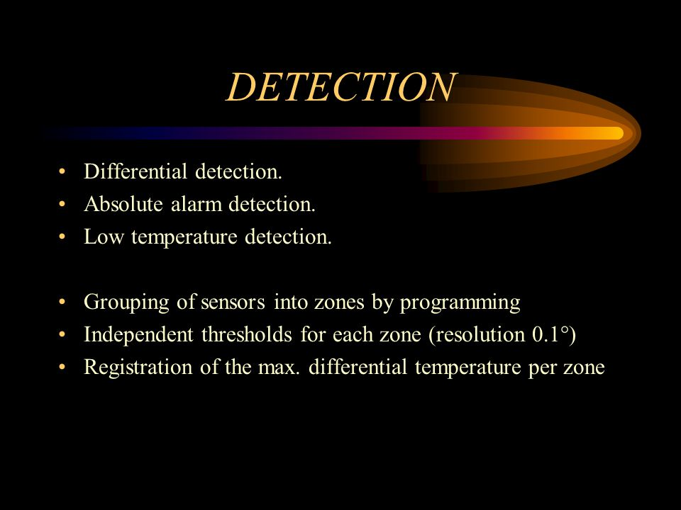 DETECTION Differential detection. Absolute alarm detection.