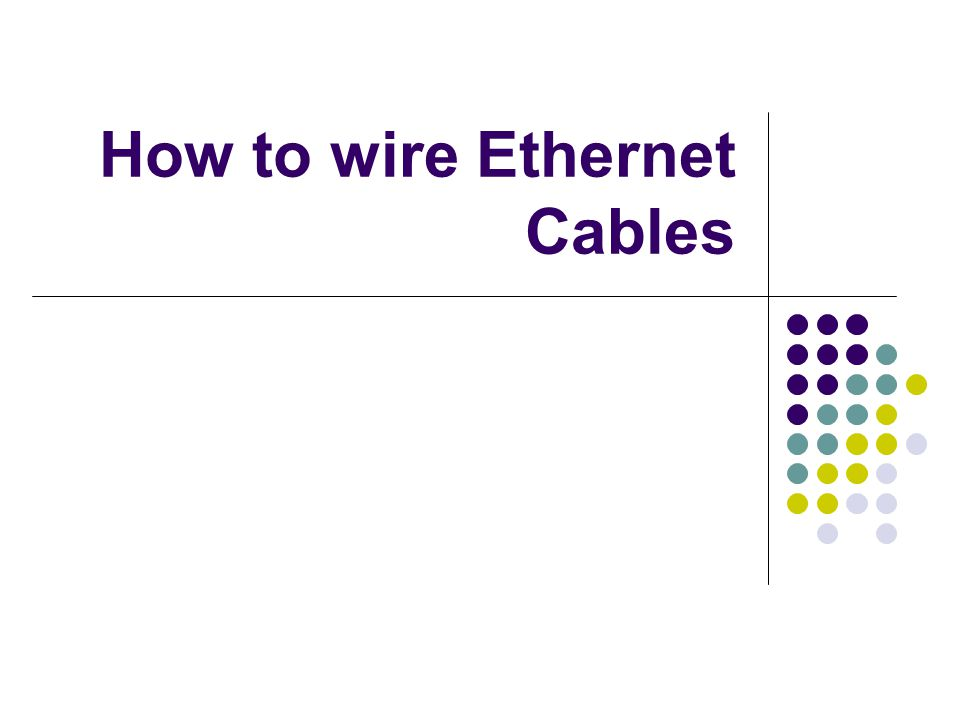 how to wire ethernet cables tools required cat 5 cable bulk rh slideplayer com RJ11 Wiring-Diagram Cat 6 RJ45 Wiring-Diagram