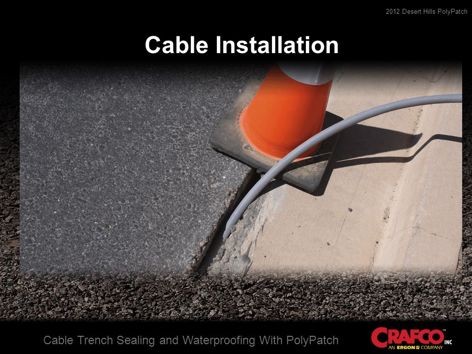 2012 Desert Hills PolyPatch Cable Trench Sealing and Waterproofing With PolyPatch Cable Installation