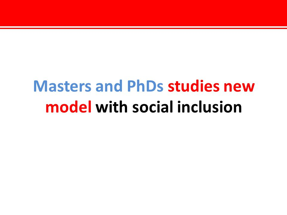 Masters and PhDs studies new model with social inclusion