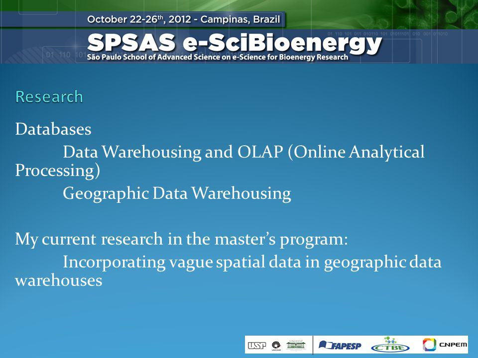 Databases Data Warehousing and OLAP (Online Analytical Processing) Geographic Data Warehousing My current research in the masters program: Incorporating vague spatial data in geographic data warehouses