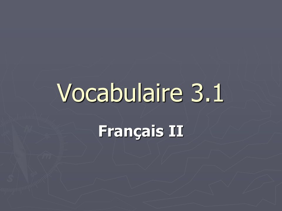 Vocabulaire 3.1 Français II