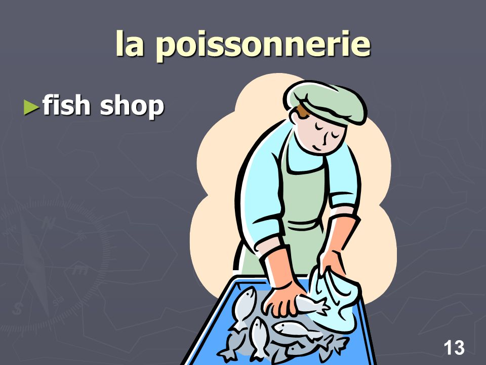 13 la poissonnerie fish shop fish shop