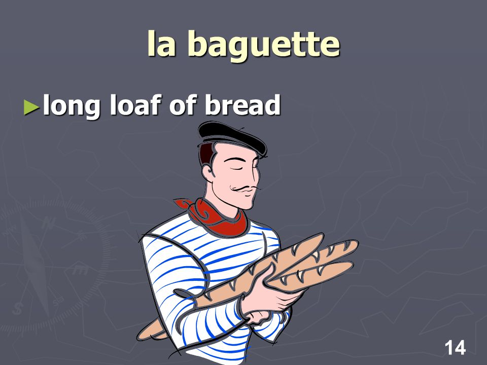 14 la baguette long loaf of bread long loaf of bread