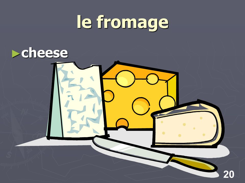 20 le fromage cheese cheese