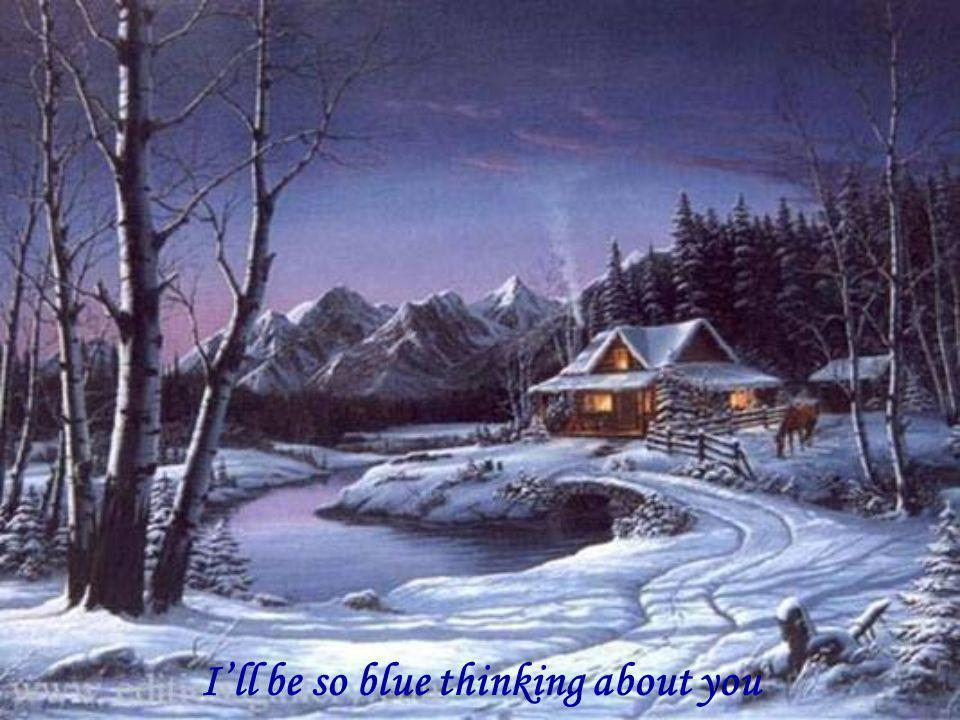 4 ill have a blue christmas without you - I Ll Have A Blue Christmas Without You