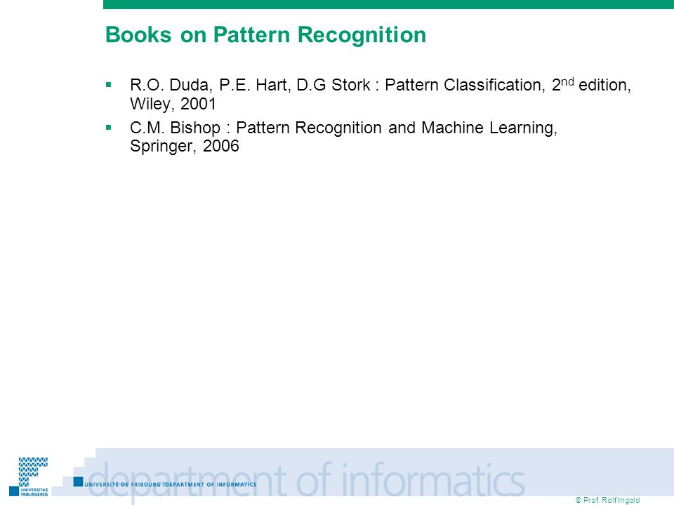 © Prof. Rolf Ingold Books on Pattern Recognition R.O.