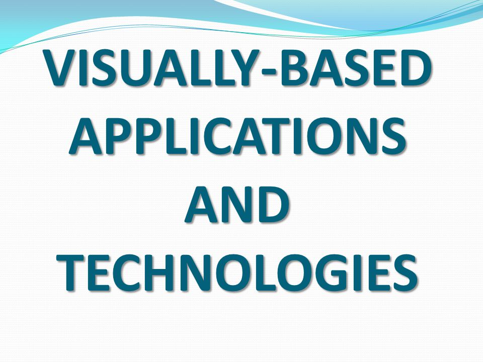VISUALLY-BASED APPLICATIONS AND TECHNOLOGIES