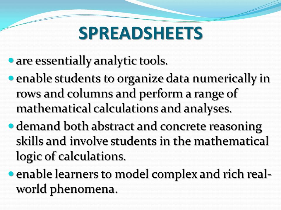 SPREADSHEETS are essentially analytic tools. are essentially analytic tools.