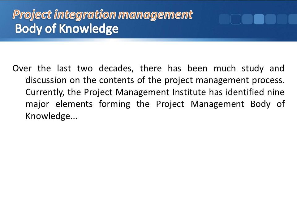 Over the last two decades, there has been much study and discussion on the contents of the project management process.