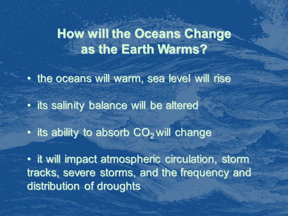 How will the Oceans Change as the Earth Warms.