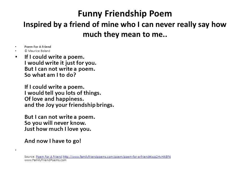 Funny Friendship Poem Inspired By A Friend Of Mine Who I Can Never