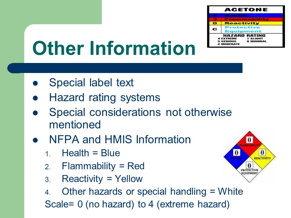 Other Information Special label text Hazard rating systems Special considerations not otherwise mentioned NFPA and HMIS Information 1.
