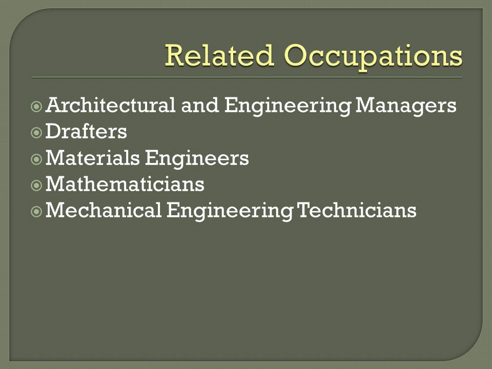  Architectural and Engineering Managers  Drafters  Materials Engineers  Mathematicians  Mechanical Engineering Technicians