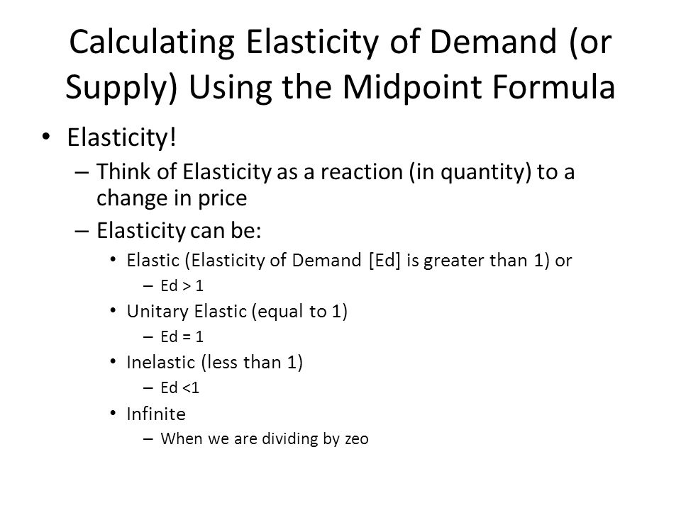 Calculating Elasticity Of Demand Or Supply Using The Midpoint