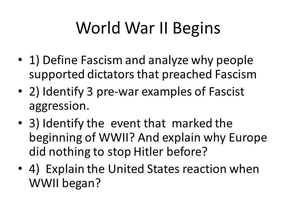 World War Ii Begins 1 Define Fascism And Analyze Why People