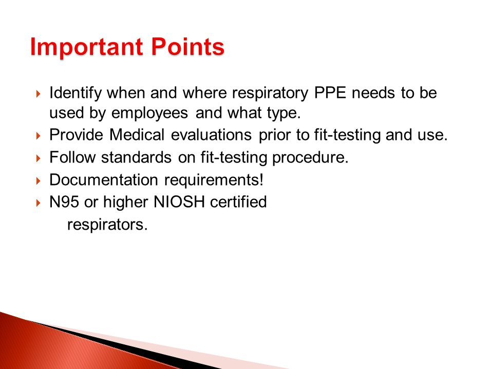  Identify when and where respiratory PPE needs to be used by employees and what type.