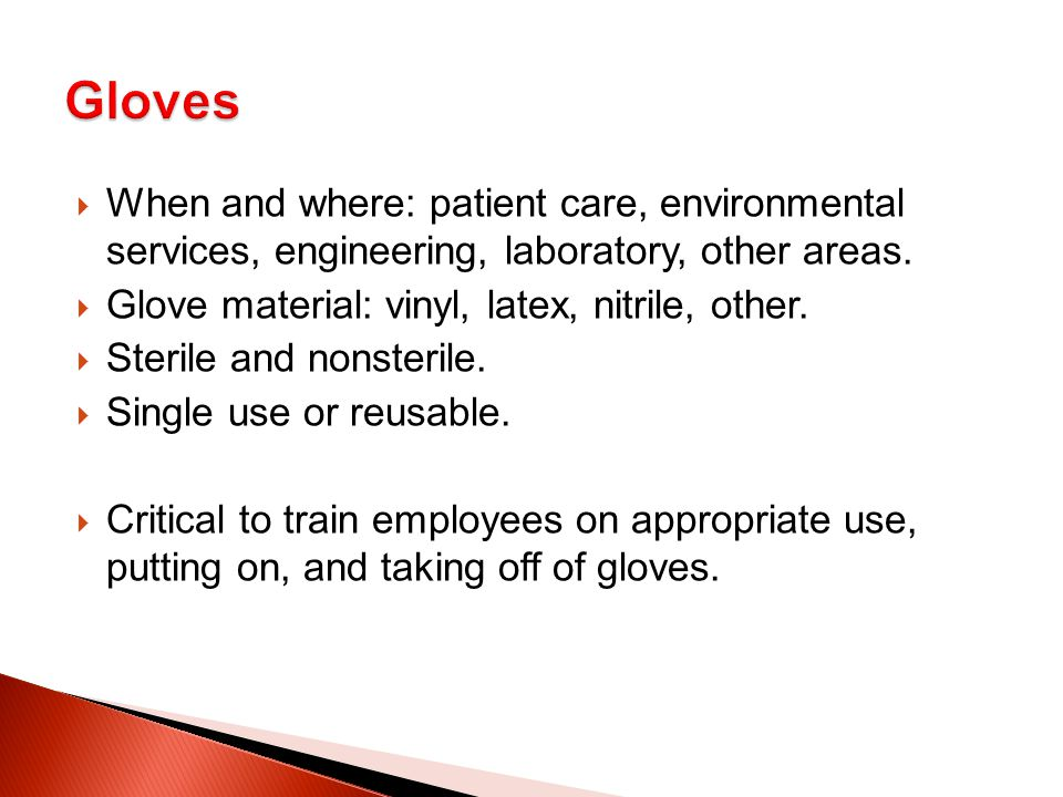  When and where: patient care, environmental services, engineering, laboratory, other areas.