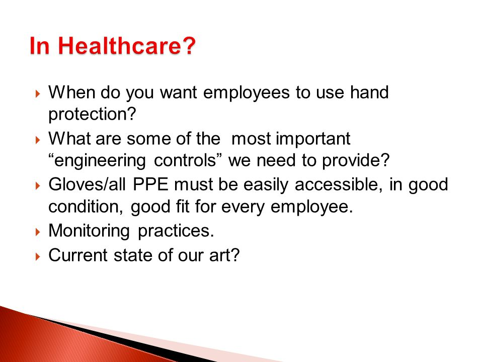  When do you want employees to use hand protection.