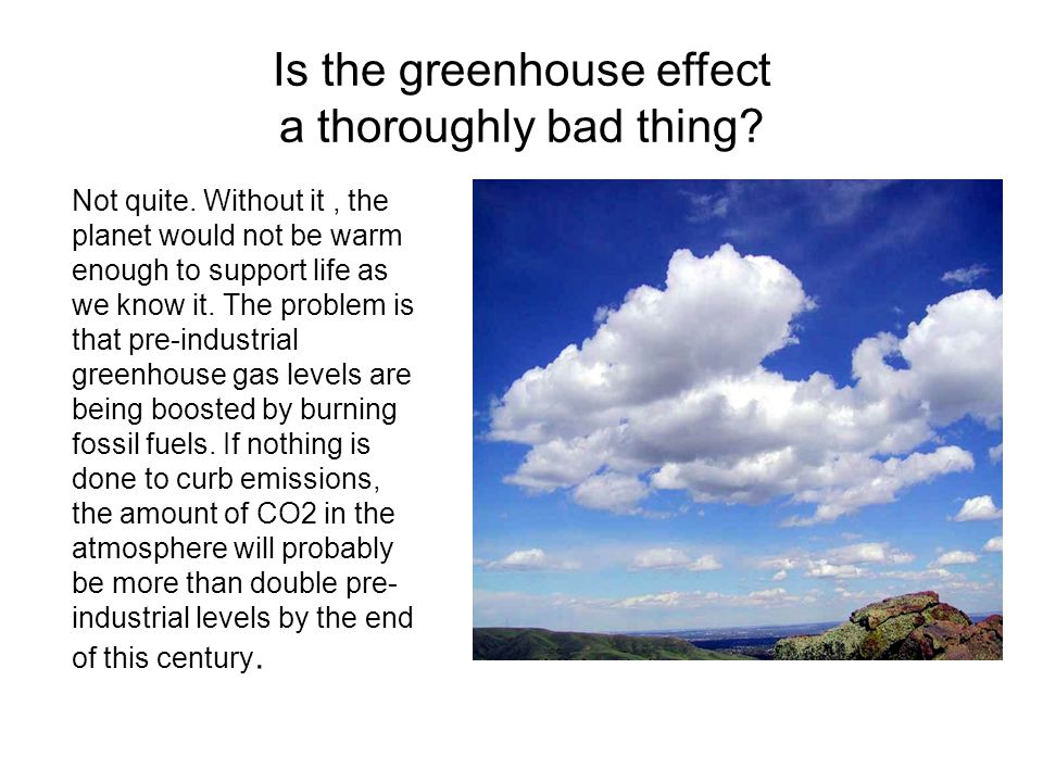 Is the greenhouse effect a thoroughly bad thing. Not quite.