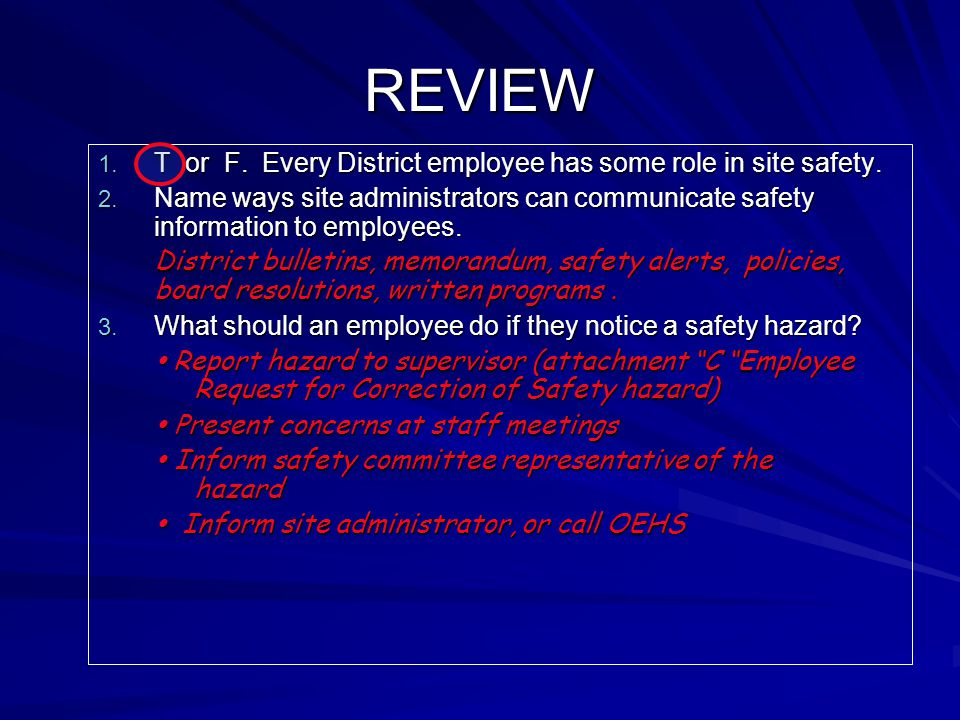 REVIEW 1. T or F. Every District employee has some role in site safety.