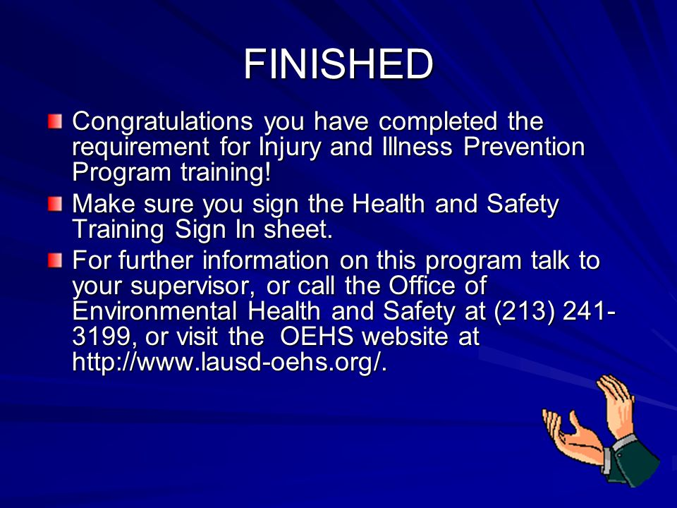 FINISHED Congratulations you have completed the requirement for Injury and Illness Prevention Program training.