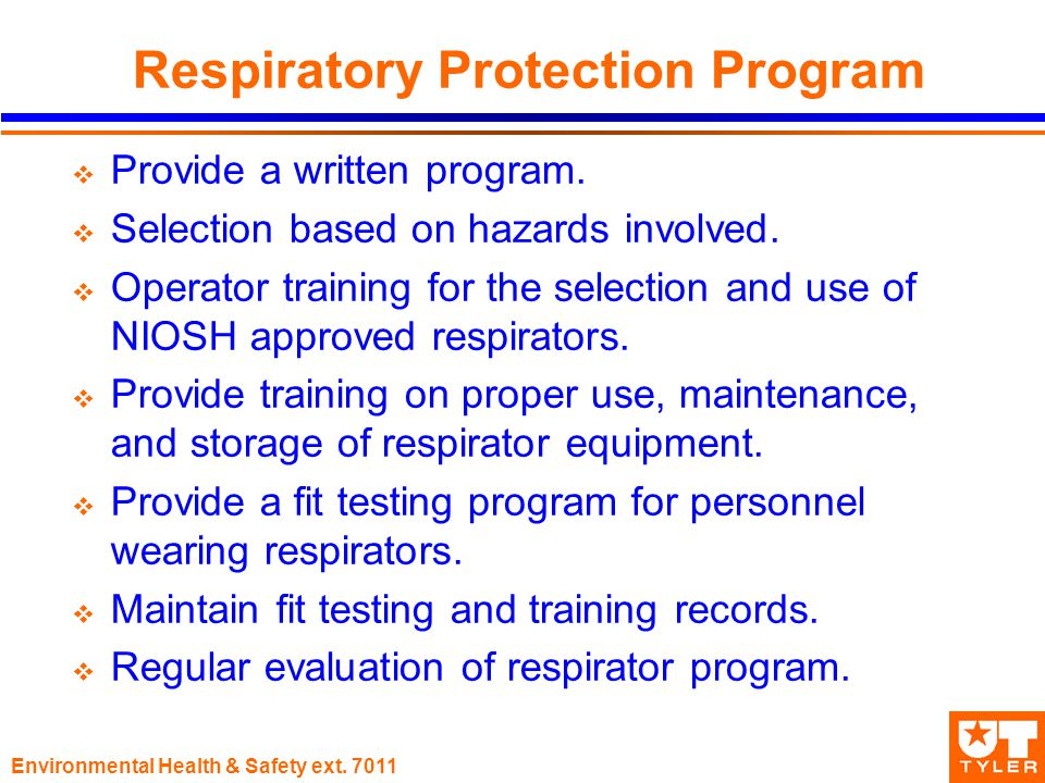 Environmental Health & Safety ext Respiratory Protection Program  Provide a written program.