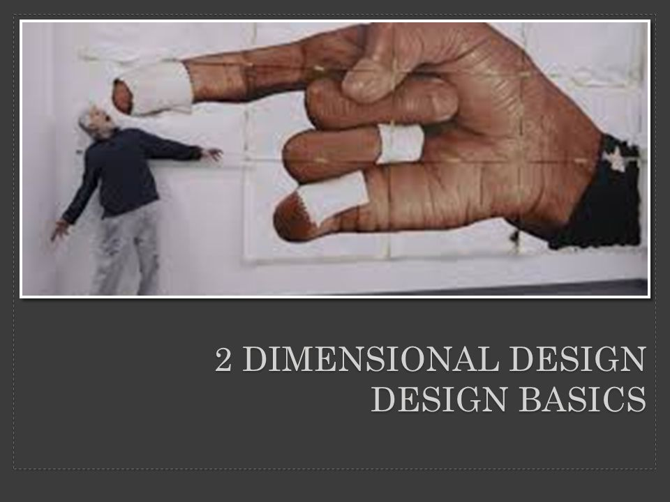 2 DIMENSIONAL DESIGN DESIGN BASICS