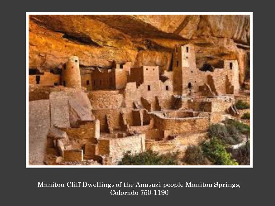 Manitou Cliff Dwellings of the Anasazi people Manitou Springs, Colorado
